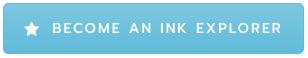 become an ink explorer
